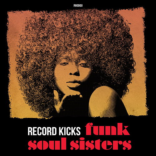Record Kicks Funk Soul Sisters by Various Artists
