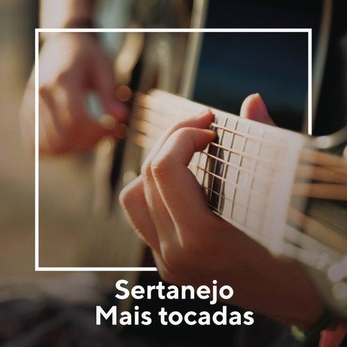 Sertanejo Mais Tocadas by Various Artists