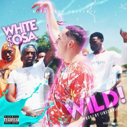WILD! by White $osa