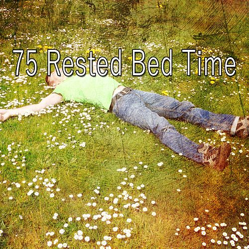 75 Rested Bed Time de Rockabye Lullaby