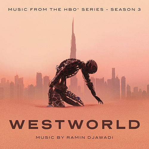 Westworld: Season 3 (Music From The HBO Series) by Ramin Djawadi