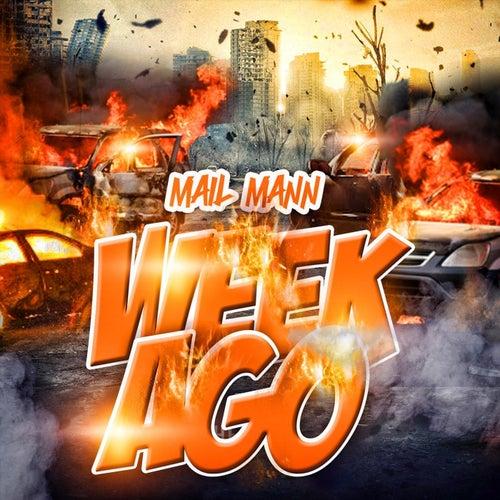 Week Ago by Mail Mann