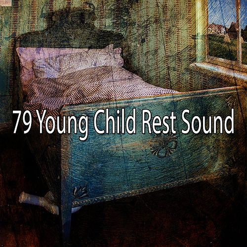 79 Young Child Rest Sound by Relaxing Spa Music