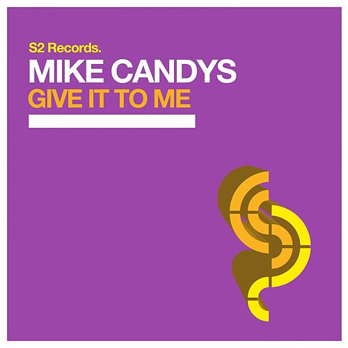 Give It to Me by Mike Candys