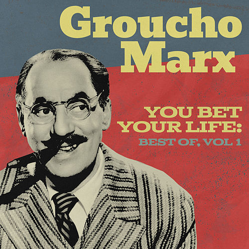 You Bet Your Life: Best of, Vol. 1 by Groucho Marx
