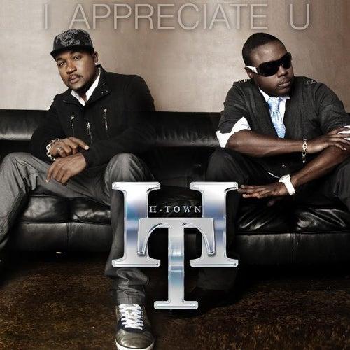 I Appreciate U - Single by H-Town