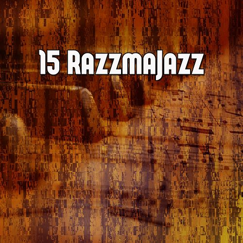 15 Razzmajazz by Relaxing Piano Music Consort
