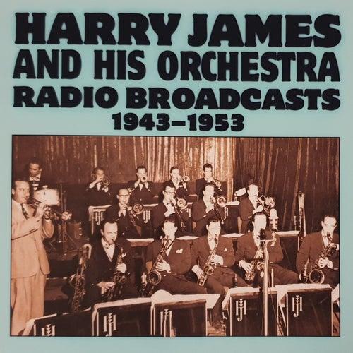 Radio Broadcasts (1943-1953) de Harry James
