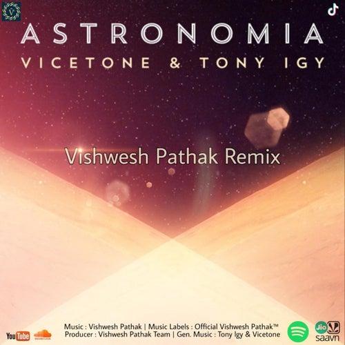 Astronomia - Vishwesh Remix by Vishwesh Pathak