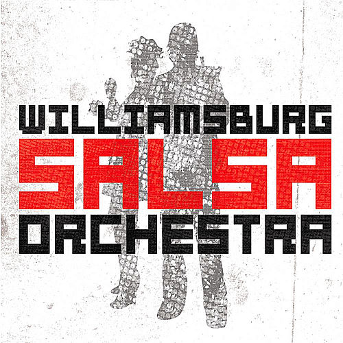 Williamsburg Salsa Orchestra by Williamsburg Salsa Orchestra