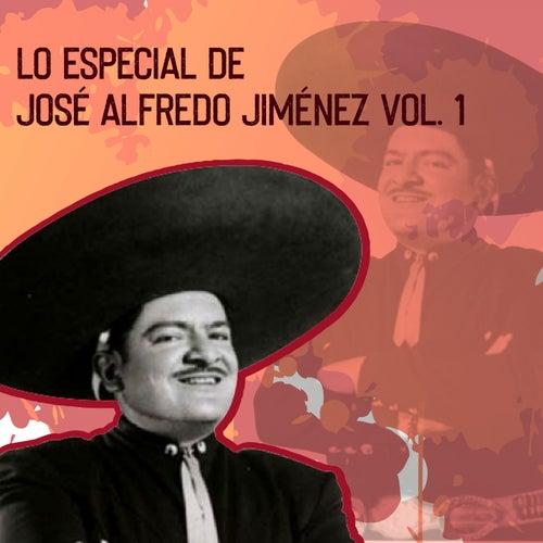 Lo Especial de José Alfredo Jiménez, Vol. 1 de Jose Alfredo Jimenez