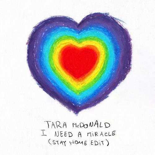 I Need a Miracle (Stay Home) [Radio Edit] by Tara McDonald