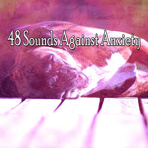 48 Sounds Against Anxiety by Sounds Of Nature