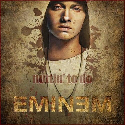 Nuttin' To Do von Eminem