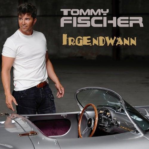 Irgendwann von Tommy Fischer