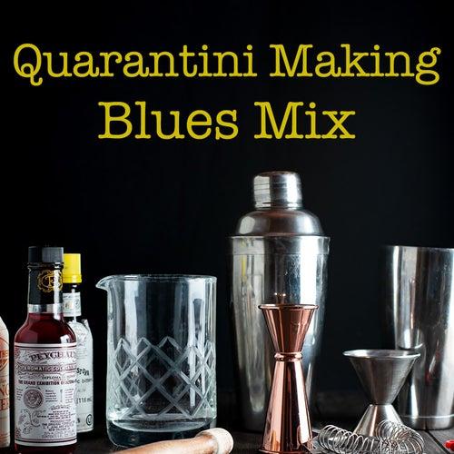 Quarantini Making Blues Mix von Various Artists
