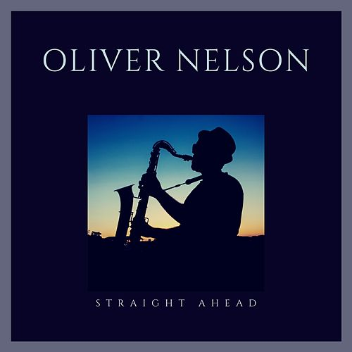 Straight Ahead de Oliver Nelson