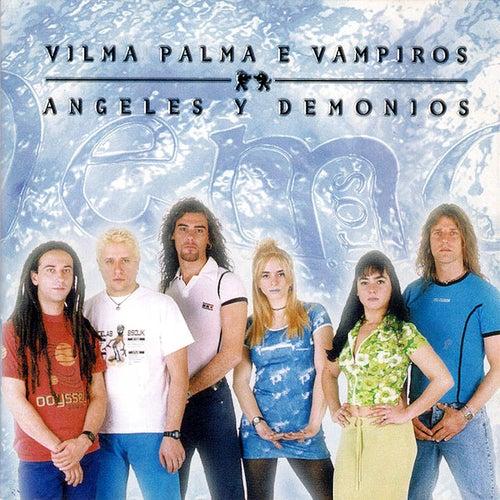 Angeles & Demonios de Vilma Palma E Vampiros