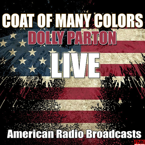 Coat Of Many Colors (Live) van Dolly Parton