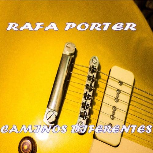 Caminos Diferentes by Rafa Porter