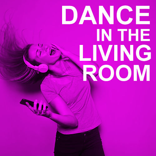 Dance In The Living Room by Various Artists