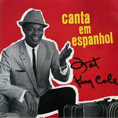 Canta Em Espanhol von Nat King Cole