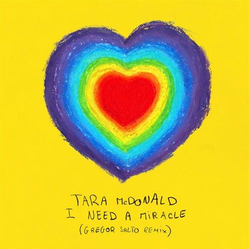 I Need a Miracle (Gregor Salto Remix) by Tara McDonald