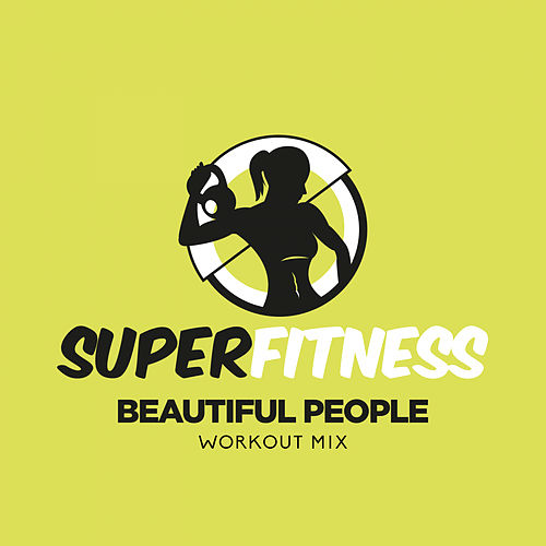 Beautiful People (Workout Mix) de Super Fitness