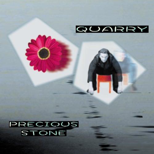 Precious Stone by Quarry