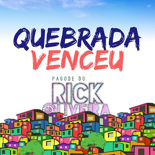 Quebrada Venceu de Pagode do Rick Oliveira