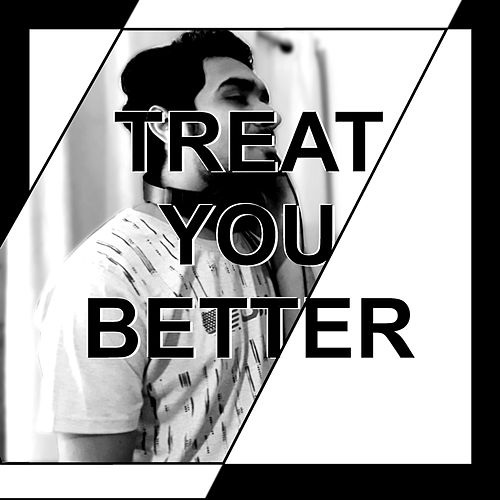 Treat You Better von MusicWithSagar