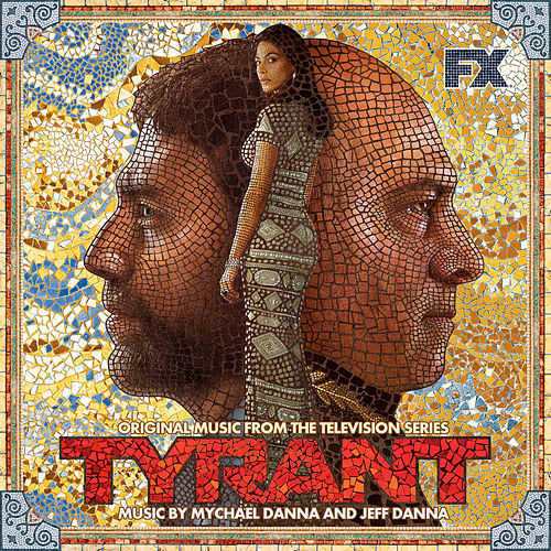 Tyrant (Original Music from the Television Series) de Mychael Danna