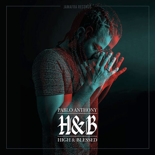 H&B (High & Blessed) by Pablo Anthony