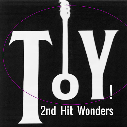 2nd Hit Wonders by Toy