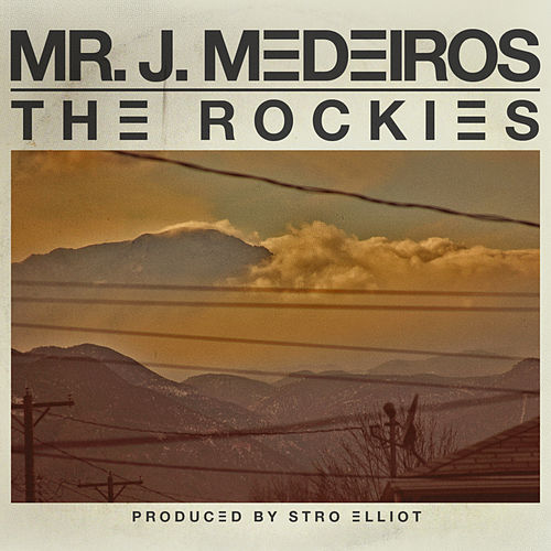 The Rockies de Mr. J Medeiros
