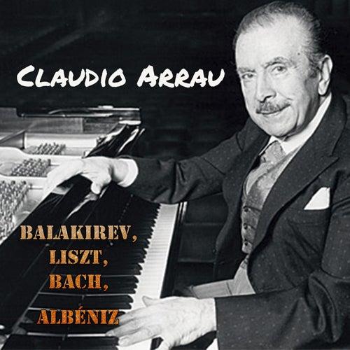 Claudio Arrau - Balakirev, Liszt, Bach, Albéniz von Claudio Arrau