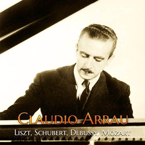 Claudio Arrau - Liszt, Schubert, Debussy, Mozart von Claudio Arrau