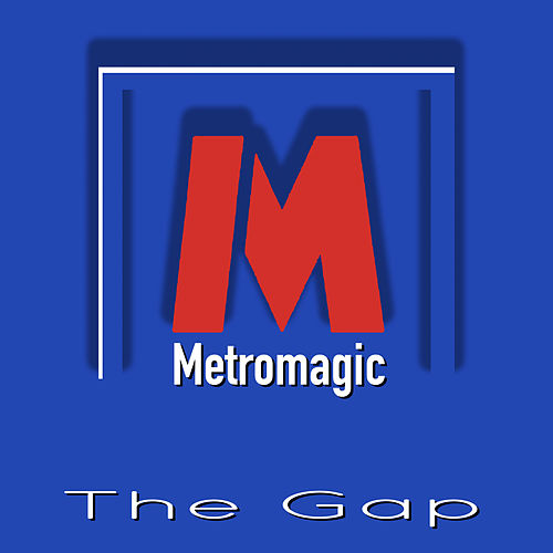 Metromagic (Original Mix) de Gap