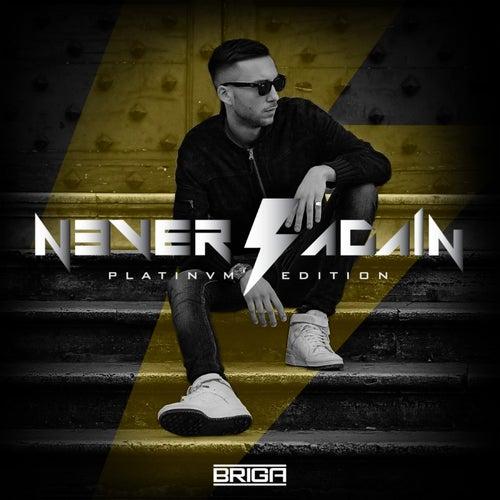 Never Again (Platinvm Edition) di Briga