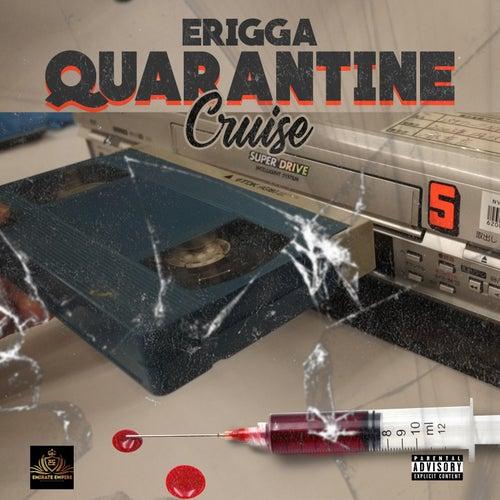 Quarantine Cruise de Erigga