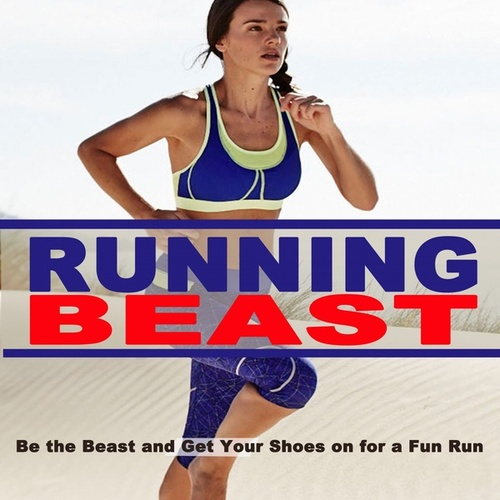 Running Beast (Be the Beast and Get Your Shoes on for a Fun Run) by Running Beast