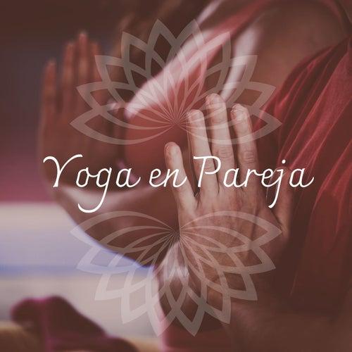 Yoga en Pareja: Música Exótica Tántrica para un Práctica de Yoga Especial de Yoga
