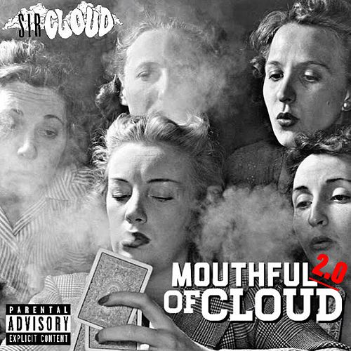 Mouthful of Cloud 2.0 by $irCLOUD