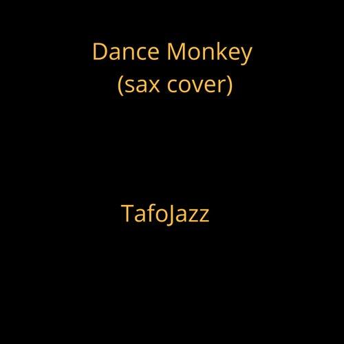 Dance Monkey (Versión instrumental) by TafoJazz