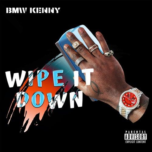 Wipe It Down by Bmw Kenny