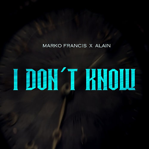 I Don´t Know de Marko Francis