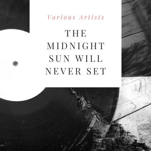 The Midnight Sun Will Never Set de Various Artists