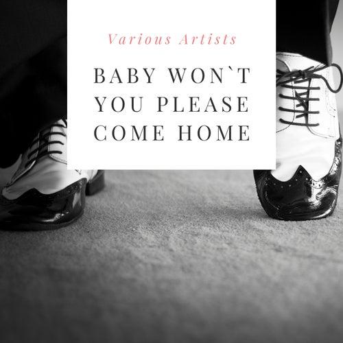 Baby Won`t You Please Come Home de Various Artists