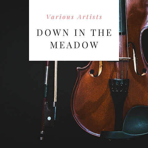 Down in the Meadow by Various Artists