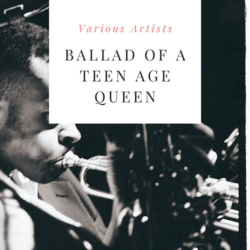 Ballad of a Teen Age Queen by Various Artists